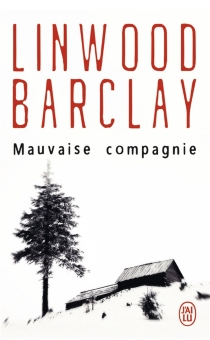 Mauvaise compagnie - Linwood Barclay