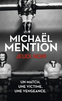 Jeudi noir - Michaël Mention