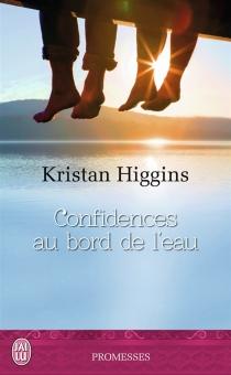 Confidences au bord de l'eau - KristanHiggins