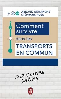 Comment survivre dans les transports en commun - ArnaudDemanche