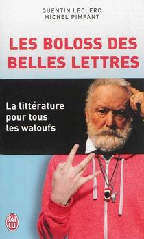 Les boloss des belles lettres : la littérature pour tous les waloufs - QuentinLeclerc