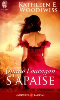 Quand l'ouragan s'apaise - Kathleen E.Woodiwiss