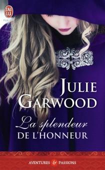 La splendeur de l'honneur - JulieGarwood