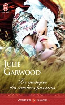 La musique des sombres passions - JulieGarwood