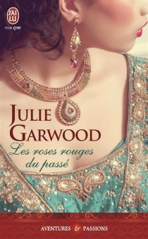 Les roses rouges du passé - JulieGarwood