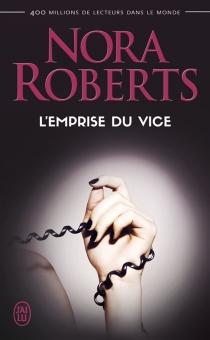 L'emprise du vice - NoraRoberts