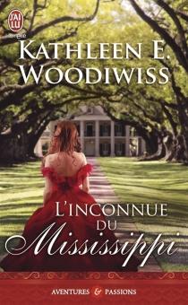 L'inconnue du Mississippi - Kathleen E.Woodiwiss