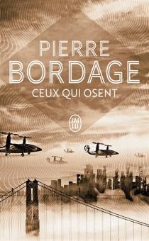 Ceux qui osent - PierreBordage