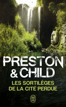 Les sortilèges de la cité perdue - Lincoln Child