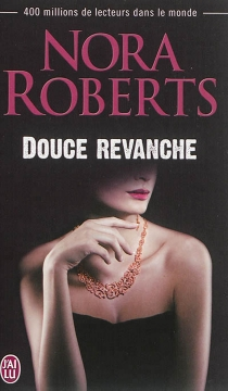 Douce revanche - Nora Roberts