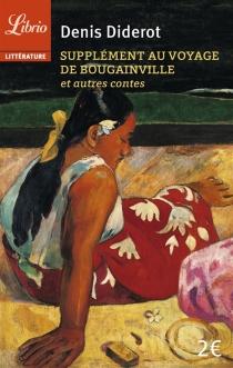 Supplément au voyage de Bougainville : et autres contes - DenisDiderot