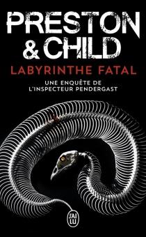 Labyrinthe fatal : une enquête de l'inspecteur Pendergast - LincolnChild