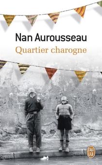 Quartier charogne - NanAurousseau