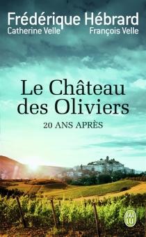 Le château des oliviers| Suivi de 20 ans après : la belle Romaine - FrédériqueHébrard