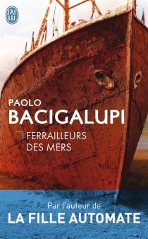 Ferrailleurs des mers - PaoloBacigalupi