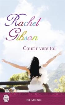 Courir vers toi - RachelGibson
