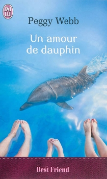 Un amour de dauphin - PeggyWebb