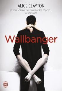 Wallbanger - AliceClayton