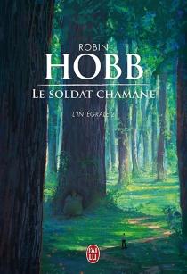 Le soldat chamane : l'intégrale | Volume 2 - RobinHobb