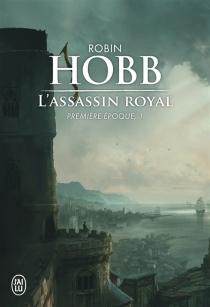 L'assassin royal : première époque | Volume 1 - RobinHobb