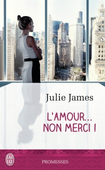L'amour... non merci ! - Julie James