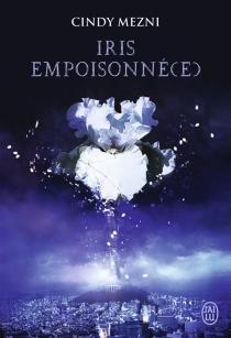 Iris empoisonné(e) - CindyMezni