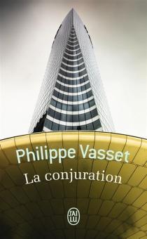 La conjuration - PhilippeVasset