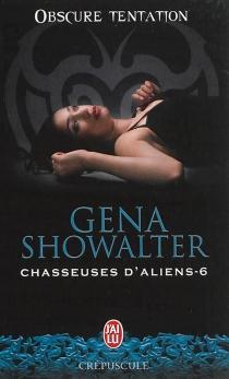 Chasseuses d'aliens - GenaShowalter