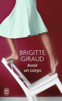 Avoir un corps - BrigitteGiraud