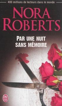 Par une nuit sans mémoire - NoraRoberts