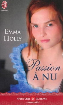 Passion à nu - Emma Holly