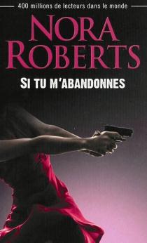 Si tu m'abandonnes - NoraRoberts