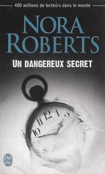 Un dangereux secret - NoraRoberts