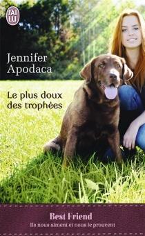 Le plus doux des trophées - JenniferApodaca