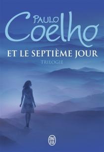 Et le septième jour : trilogie - PauloCoelho