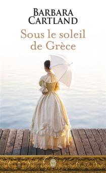 Sous le soleil de Grèce - BarbaraCartland