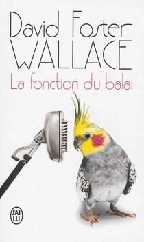 La fonction du balai - David FosterWallace
