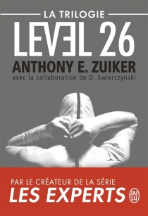 Level 26 : la trilogie - Anthony E. Zuiker