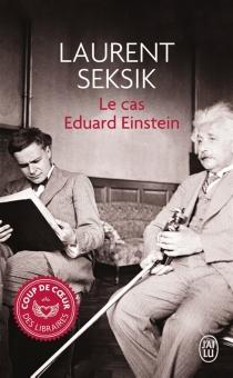 Le cas Eduard Einstein - LaurentSeksik