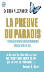 La preuve du paradis : voyage d'un neurochirurgien dans l'après-vie... : document - EbenAlexander