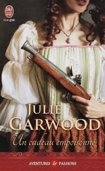 Un cadeau empoisonné - JulieGarwood