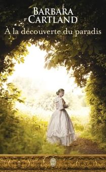 A la découverte du paradis - BarbaraCartland