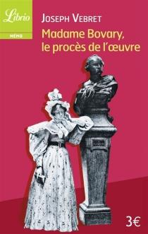 Madame Bovary, le procès de l'oeuvre -