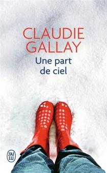 Une part de ciel - ClaudieGallay