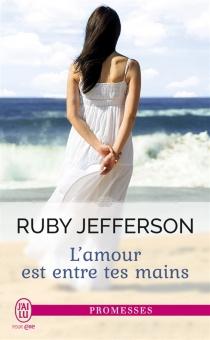 L'amour est entre tes mains - RubyJefferson