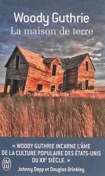 La maison de terre - WoodyGuthrie