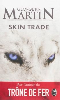 Skin trade - George R.R.Martin