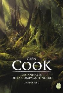 Les annales de la Compagnie noire : l'intégrale | Volume 2 - GlenCook