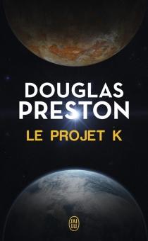 Le projet K - DouglasPreston