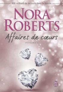 Affaires de coeurs : intégrale - NoraRoberts